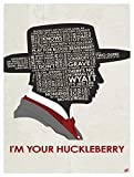 Tombstone. Doc Holiday. I'm Your Huckleberry Giclee Art Print Poster from Typography Drawing by Pop Artist Stephen Poon 9' x 12'