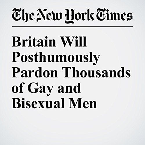 Britain Will Posthumously Pardon Thousands of Gay and Bisexual Men audiobook cover art