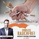 Endlich rauchfrei! Das Hypnosecoaching Programm für zu Hause: mit dem Rauchen aufhören ohne Entzugserscheinungen.