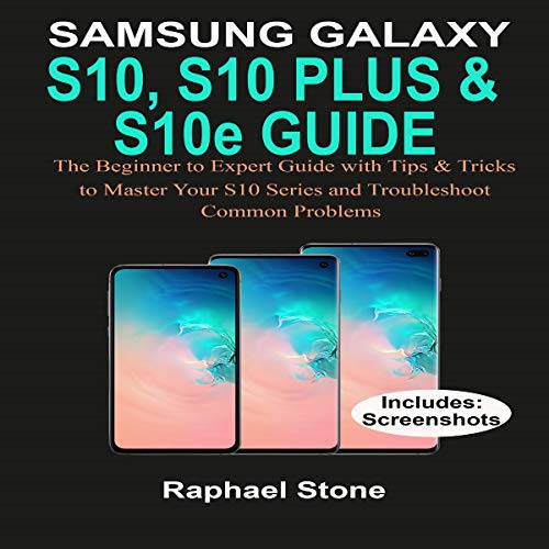Samsung Galaxy S10, S10 Plus & S10e Guide cover art