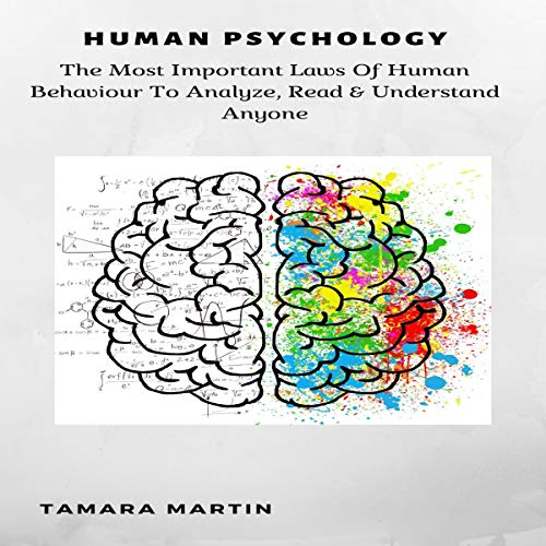 Human Psychology: The Most Important Laws of Human Behaviour to Analyze, Read & Understand Anyone audiobook cover art