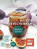 Das kreative Stickerbuch Kaffee oder Tee – Kochen, Backen und Verschenken: 200 handgezeichnete Etiketten und leckere Original-Rezepte aus der beliebten Sendung des SWR