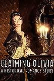 Claiming Olivia (A Historical Romance Story) (English Edition)