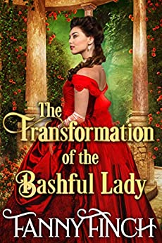 The Transformation of the Bashful Lady: A Clean & Sweet Regency Historical Romance Novel by [Fanny Finch, Starfall Publications]