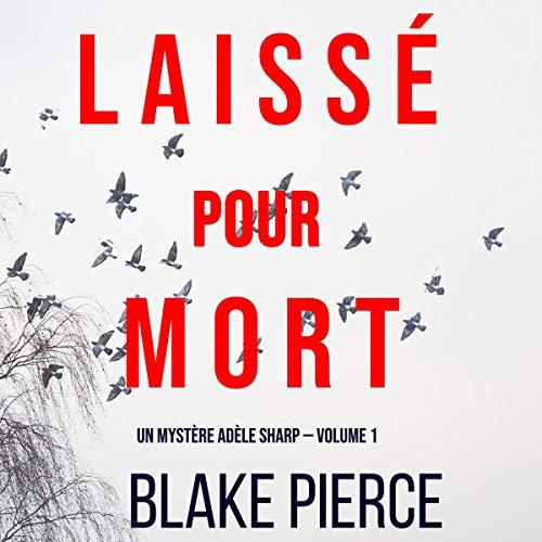Laissé pour mort [Left for Dead] Audiobook By Blake Pierce cover art