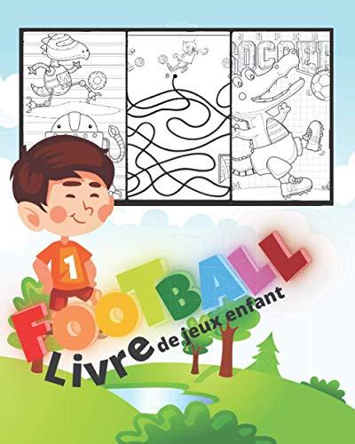 Football. Livre de jeux enfant: Carnet d'activité sur le foot et album de coloriage football et jeux pour Garçon et Fille de 4-5-6-7-8 ans.