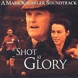 Songtexte von Mark Knopfler - A Shot at Glory