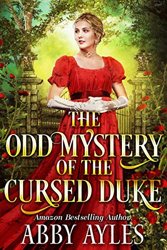 The Odd Mystery of the Cursed Duke: A Clean & Sweet Regency Historical Romance Novel (Tales of Magnificent Ladies Book 2) by [Abby Ayles]