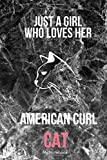 Just a Girl who loves American Curl Cat: Black Marble Lined Journal / notebook color Gift, 120 Pages, 6x9, Soft Cover, Matte Finish