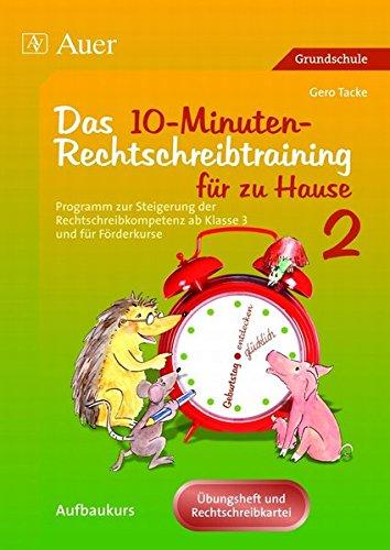 Ein Programm zur Steigerung der Rechtschreibkompetenz ab Klasse 3 / Aufbaukurs mit Übungsheft und Rechtschreibkartei: Für zu Hause (Das 10-Minuten-Rechtschreibtraining, Teil 2)