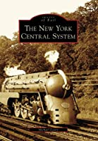 The New York Central System, Ny (Images of Rail)