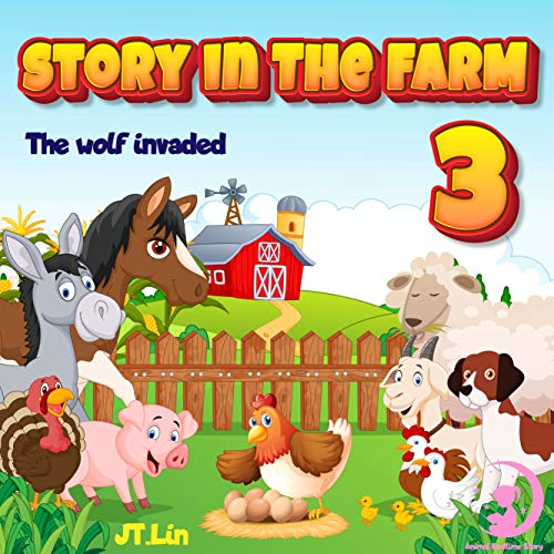Story In The Farm 3: The wolf invaded | Before Sleep Bedtime Story Book for kids age 2-6 years old | Gifts for girls (English Edition)
