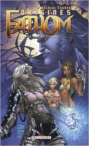 Fathom Origines T01 La rage de Killian