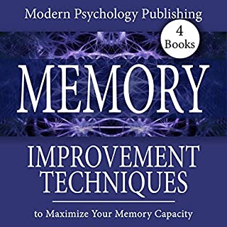 Memory: Improvement Techniques to Maximize Your Memory Capacity                   Written by:                                                                                                                                 Modern Psychology Publishing                               Narrated by:                                                                                                                                 Terry F. Self                      Length: 5 hrs and 34 mins     Not rated yet     Overall 0.0