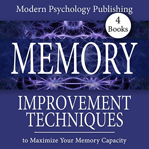 Memory: Improvement Techniques to Maximize Your Memory Capacity audiobook cover art