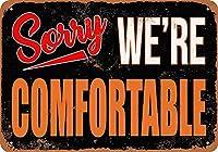 Sorry We're Comfortable 金属板ブリキ看板警告サイン注意サイン表示パネル情報サイン金属安全サイン