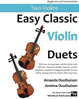 Easy Classic Violin Duets: With one very easy part, and the other more difficult. Comprises favourite melodies from the wo...