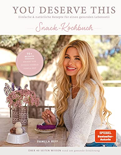 You deserve this. Snack-Kochbuch.: Einfache & natürliche Rezepte für einen gesunden Lebensstil.