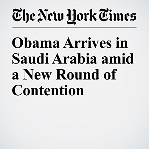 Obama Arrives in Saudi Arabia amid a New Round of Contention cover art