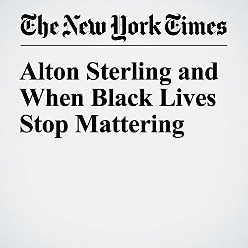 Alton Sterling and When Black Lives Stop Mattering cover art