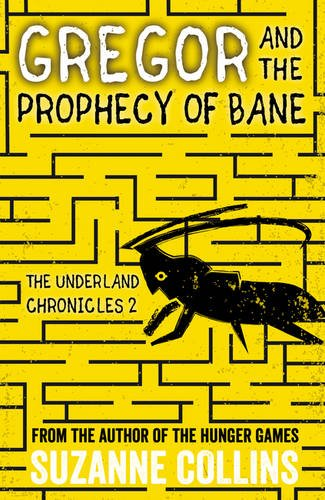 Gregor and the Prophecy of Bane (The Underland Chronicles, Band 2)