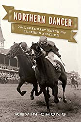 click for Amazon link to Northern Dancer by Kevin Chong