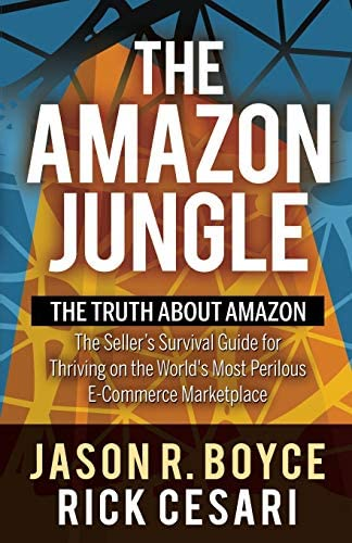 The Amazon Jungle The Truth About Amazon The Seller s Survival Guide for Thriving on the World product image