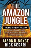 The Amazon Jungle: The Truth About Amazon, The Seller s Survival Guide for Thriving on the World s Most Perilous E-Commerce Marketplace