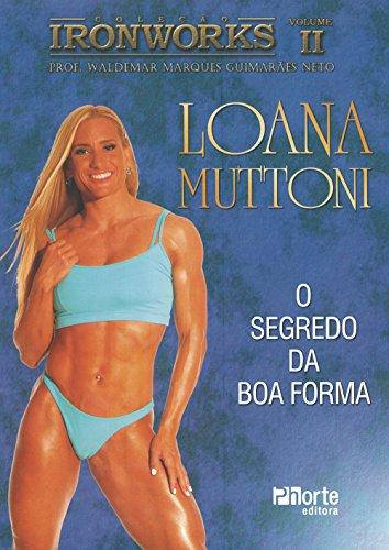 Iron Works - Volume 2. Loana Muttoni