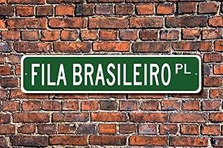 Fila Brasileiro, Fila Brasileiro Lover, Fila Brasileiro Sign, Custom Street Sign, Quality Metal Sign, Dog Owner Gift, Dog ...
