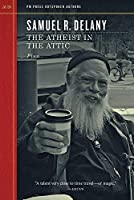 "The Atheist in the Attic: Plus: ""Racism and Science Fiction"" and ""Discourse in an Older Sense"" Outspoken Inverview (Outspoken Authors)"