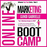 Online Marketing Boot Camp: The Simple, Proven Formula to Take Your Business From Zero to 6 Figures & Crack the Digital Marketing Code Once + for All! (Influencer Fast Track® Series, Book 3)