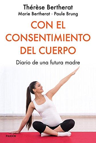 Con el consentimiento del cuerpo: Diario de una futura madre (Divulgación)