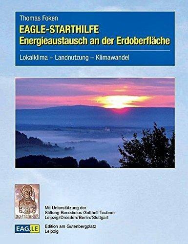 EAGLE-STARTHILFE Energieaustausch an der Erdoberfl?¡èche by Thomas Foken (2013-06-10)