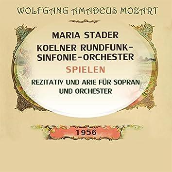 Maria Stader / Koelner Rundfunk-Sinfonie-Orchester spielen: Wolfgang Amadeus Mozart: Rezitativ und Arie für Sopran und Orchester