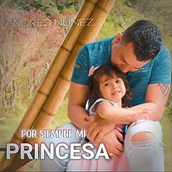 Por Siempre Mi Princesa