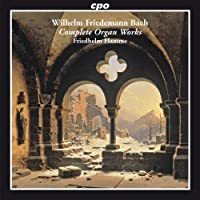 Complete Organ Works by WILHELM FRIEDEMANN BACH (2011-02-22)