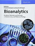Bioanalytics: Analytical Methods and Concepts in Biochemistry and Molecular Biology - Friedrich Lottspeich