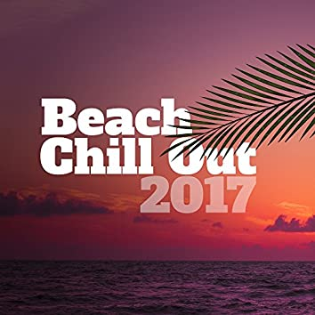 Beach Chill Out 2017 – Summer Beats, Deep Chill Out Lounge, Beach Music, Ibiza 2017, Bar Chill Out, Perfect Relax