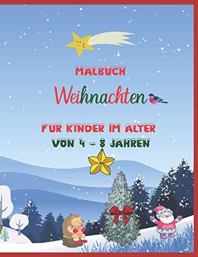 Malbuch Weihnachten für Kinder im Alter von 4 - 8 Jahren: 60 Seiten mit einzigartigem Design Weihnachtsmann Schlitten Schnee Geschenk Dezember