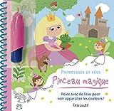 Pinceau magique - Princesses et Fées - Princesses et Fées – Livre Coloriage magique à l'eau avec un pinceau – À partir de 3 ans
