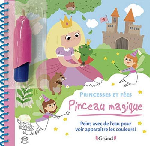 Pinceau magique : Princesses et Fées – Livre Coloriage magique à l'eau avec un pinceau – À partir de 3 ans