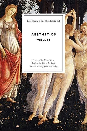 Compare Textbook Prices for Aesthetics: Volume I 1 Edition ISBN 9781939773043 by von Hildebrand, Dietrich,Wood, Robert E.,Crosby, John F.,Gioia, Dana