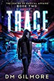 TRACE (The Centre of Magical Affairs Book 2)