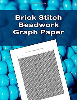 Brick Stitch Beadwork Graph Paper: specialized graph paper for designing your own unique brick stitch patterns for jewelry