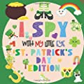 I Spy With My Little Eye St. Patrick's Day Edition: A Fun Guessing Game Book for 2-5 Year Olds | Fun & Interactive Picture Book for Preschoolers & Toddlers (St Paddys Day Activity Book)