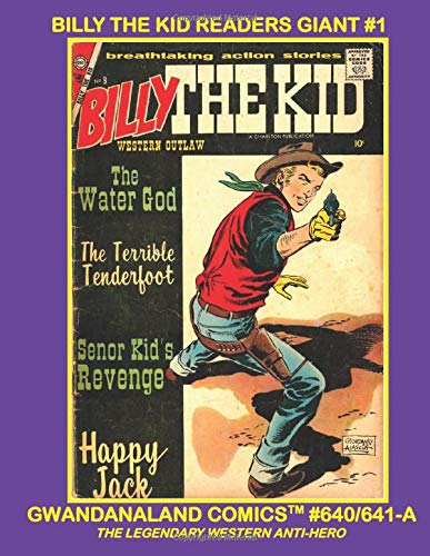 Billy The Kid Readers Giant #1: Gwandanaland Comics #640/641-A: The Western Anti-Hero In Wild Comic Action! Economical Black & White Version