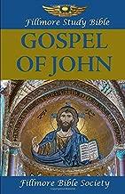 Fillmore Study Bible: Gospel of John: Gospel of John wit Charles Fillmore Annotations