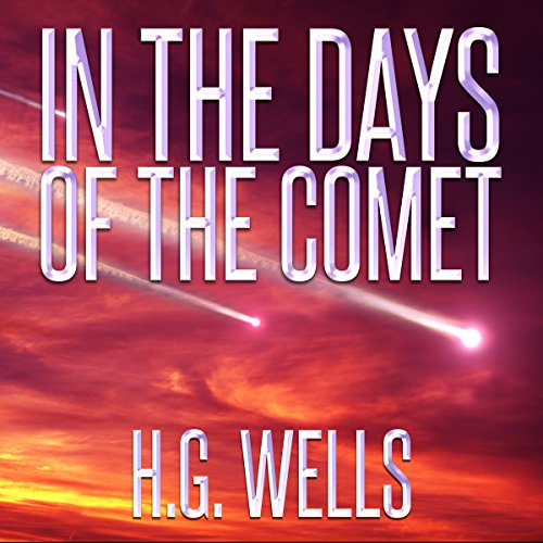 H.G. Wells: In the Days of the Comet audiobook cover art
