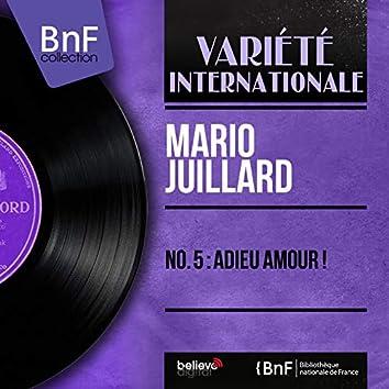 No. 5 : Adieu amour ! (feat. Robert Jaïss et son orchestre) [Mono version]